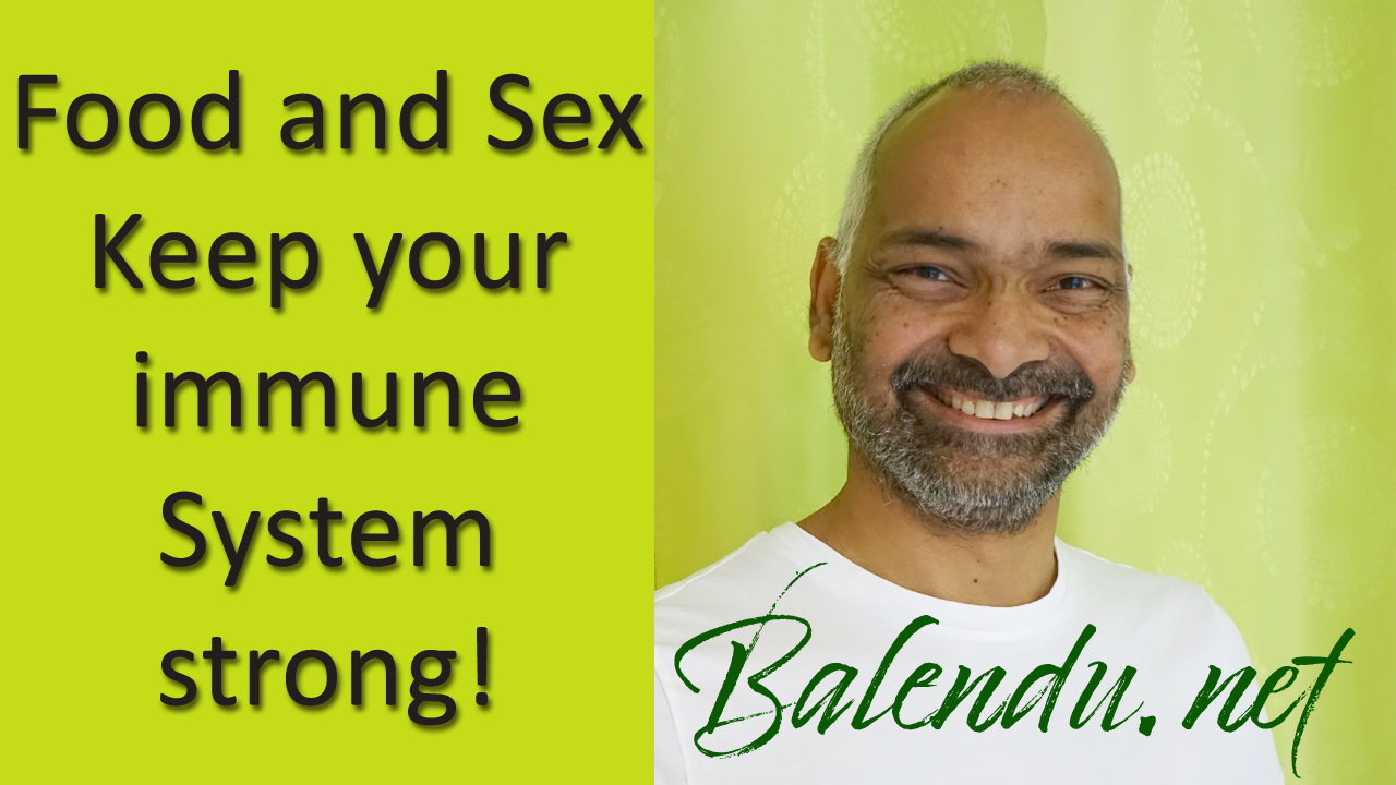Food and Sex – Keep your immune System strong!