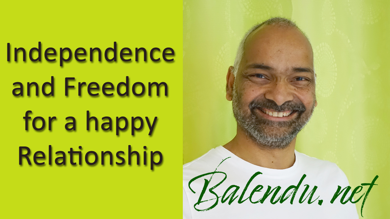 Independence and Freedom for a happy Relationship