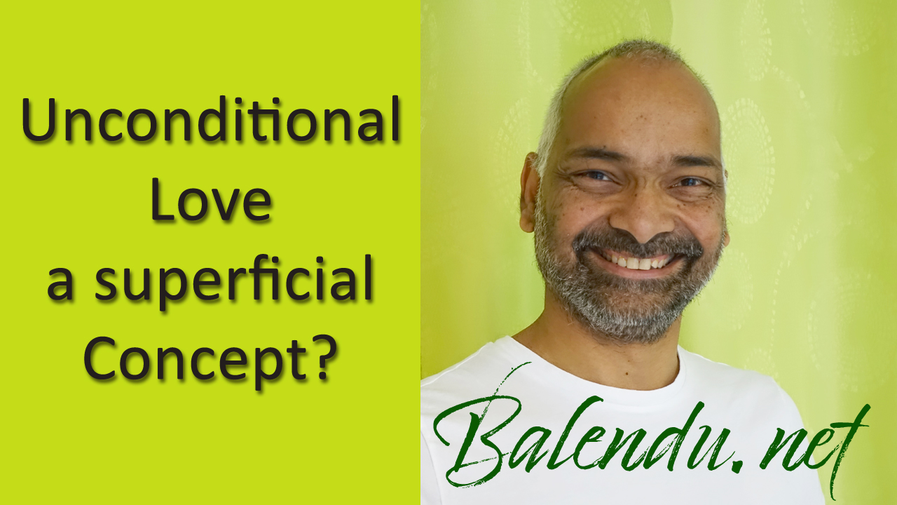 Unconditional Love – a superficial Concept?